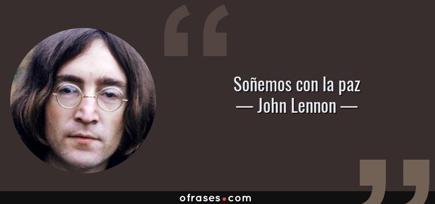 John Lennon Soñemos Con La Paz