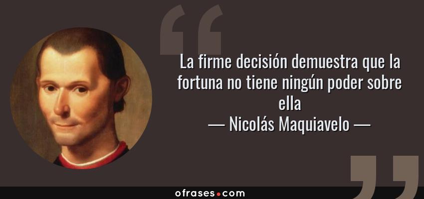 Frases Y Citas Célebres De Nicolás Maquiavelo