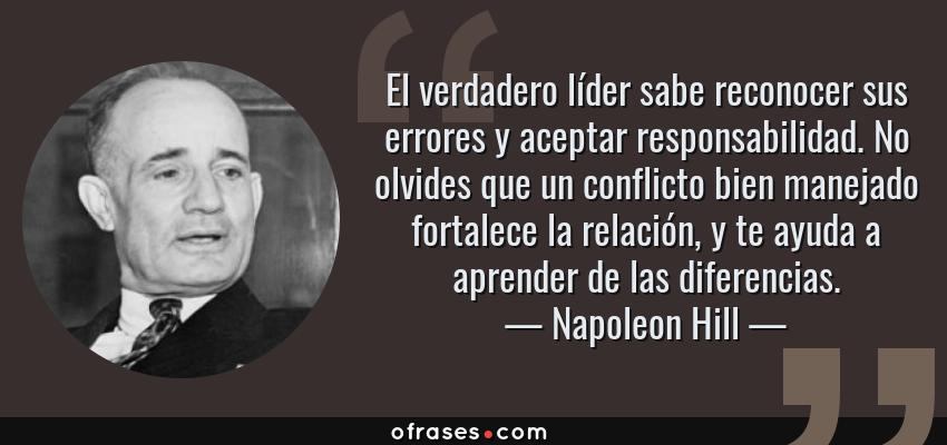 Napoleon Hill El Verdadero Líder Sabe Reconocer Sus Errores