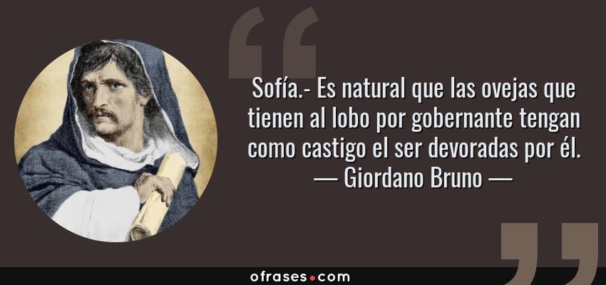 Giordano Bruno Sofía Es Natural Que Las Ovejas Que Tienen
