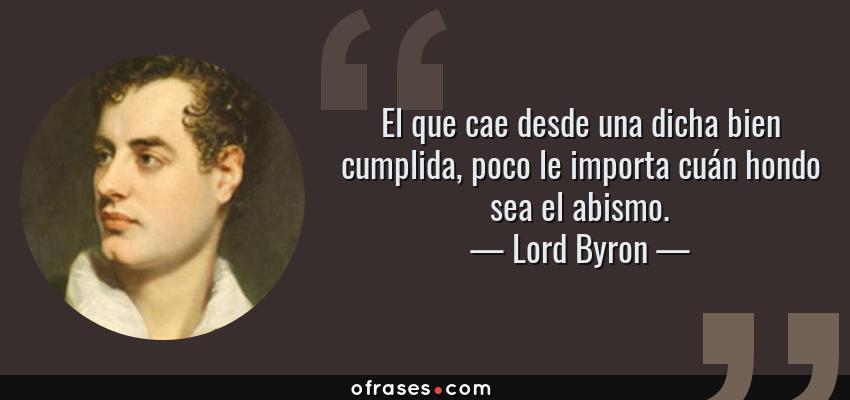 Lord Byron El Que Cae Desde Una Dicha Bien Cumplida Poco