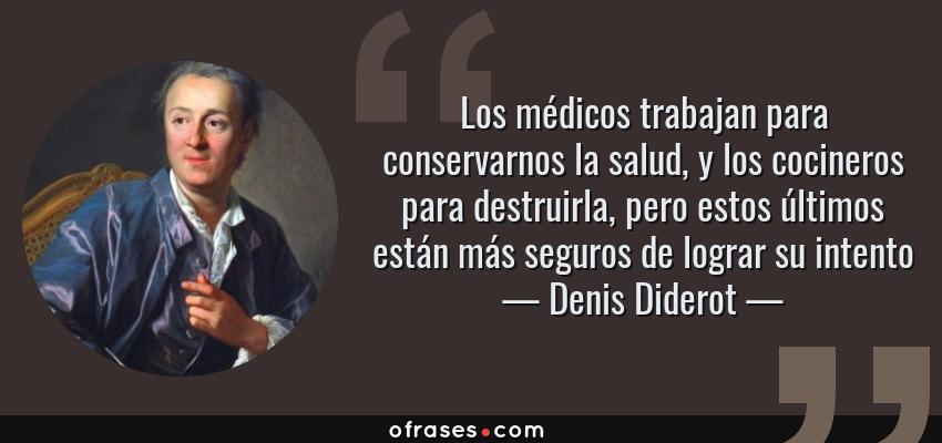 Denis Diderot Los Médicos Trabajan Para Conservarnos La