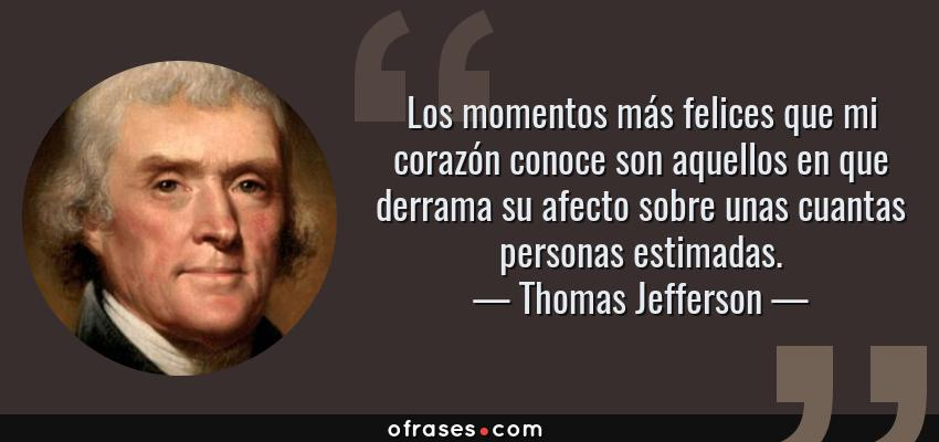 Thomas Jefferson Los Momentos Más Felices Que Mi Corazón