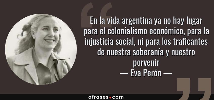 Eva Perón En La Vida Argentina Ya No Hay Lugar Para El