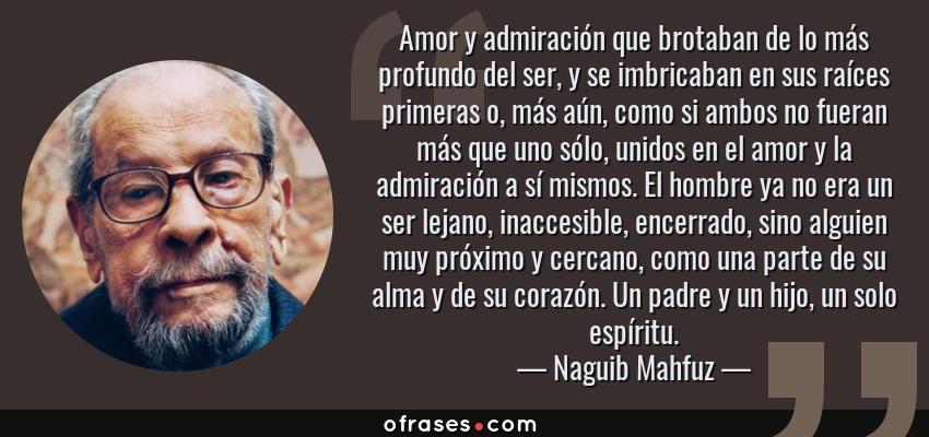 Naguib Mahfuz Amor Y Admiracion Que Brotaban De Lo Mas Profundo Del