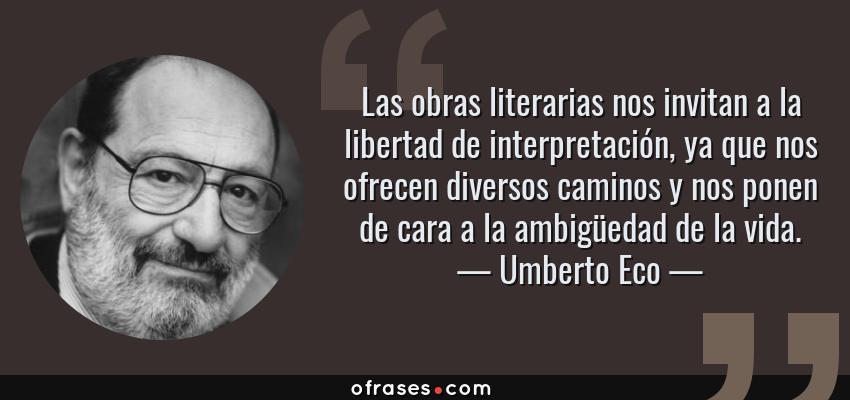 Umberto Eco Las Obras Literarias Nos Invitan A La Libertad