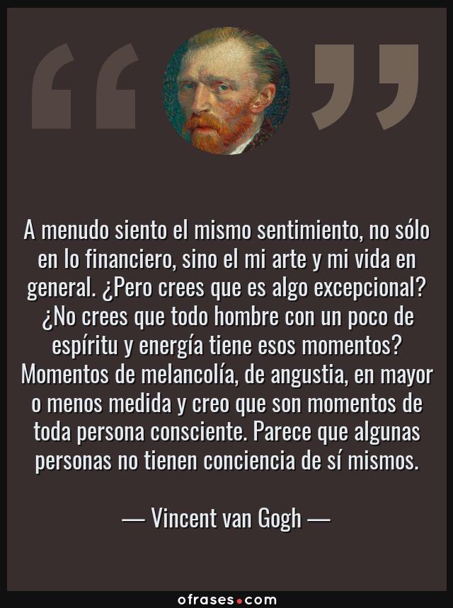 Vincent Van Gogh A Menudo Siento El Mismo Sentimiento No