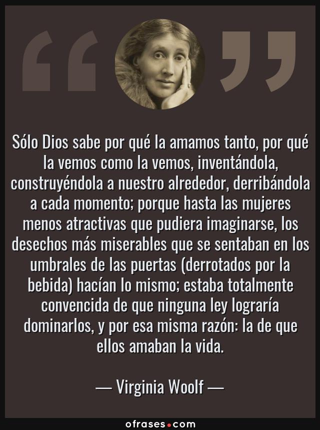 Virginia Woolf Sólo Dios Sabe Por Qué La Amamos Tanto Por