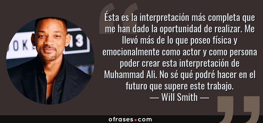 Will Smith ésta Es La Interpretación Más Completa Que Me
