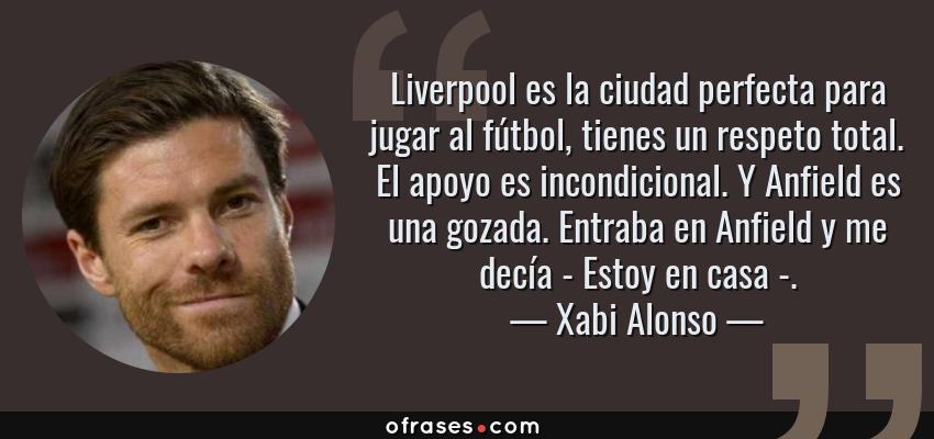 Xabi Alonso Liverpool Es La Ciudad Perfecta Para Jugar Al