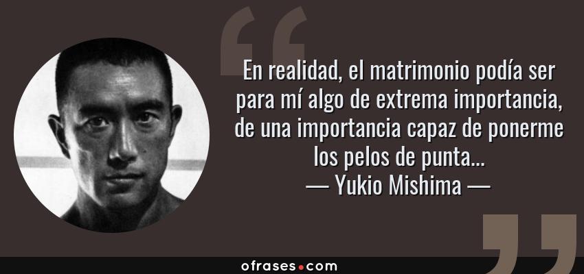 Yukio Mishima En Realidad El Matrimonio Podía Ser Para Mí