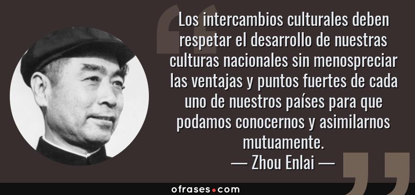 Zhou Enlai Los Intercambios Culturales Deben Respetar El