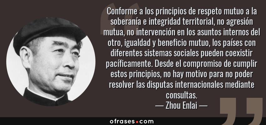 Zhou Enlai Conforme A Los Principios De Respeto Mutuo A La