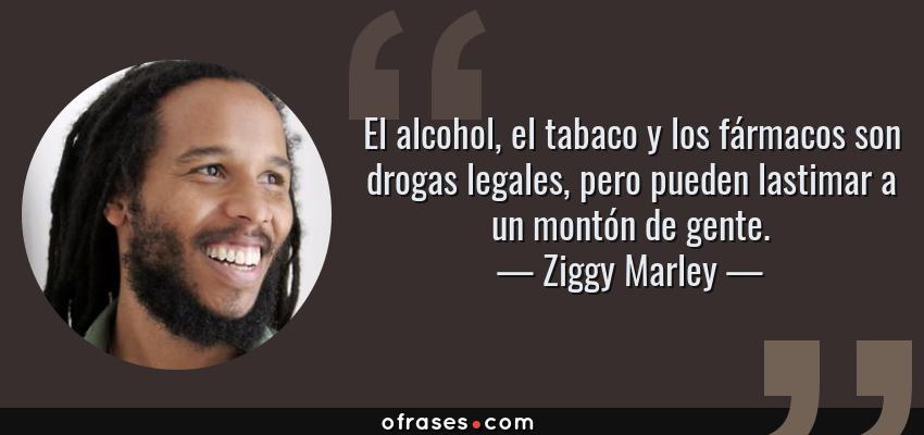 Ziggy Marley El Alcohol El Tabaco Y Los Fármacos Son