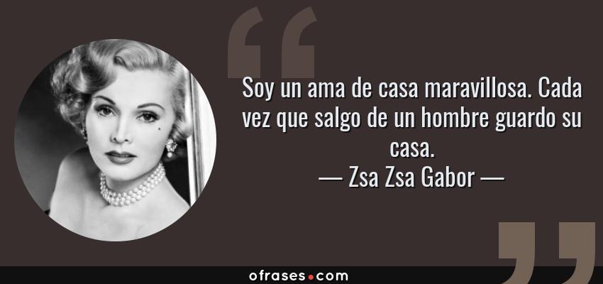 Zsa Zsa Gabor Soy Un Ama De Casa Maravillosa Cada Vez Que