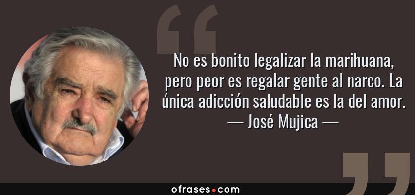 Jose Mujica No Es Bonito Legalizar La Marihuana Pero Peor Es