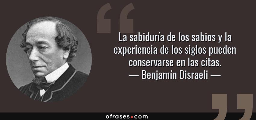 Benjamín Disraeli La Sabiduría De Los Sabios Y La
