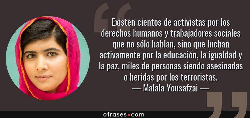 Malala Yousafzai Existen Cientos De Activistas Por Los
