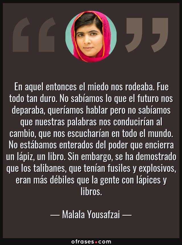 Malala Yousafzai En Aquel Entonces El Miedo Nos Rodeaba