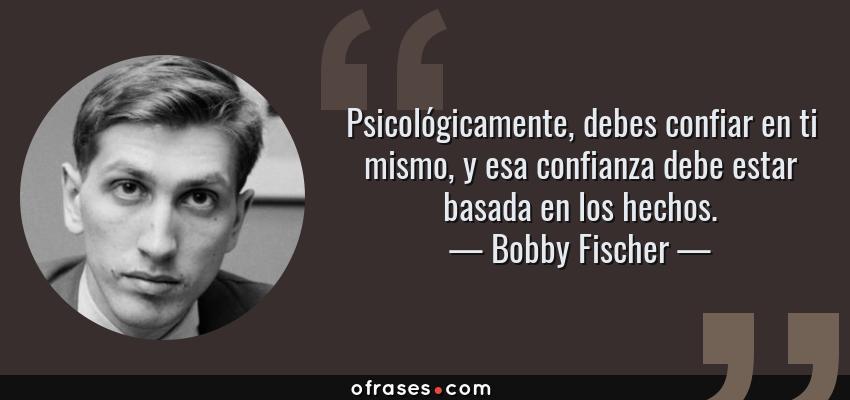 Bobby Fischer Psicológicamente Debes Confiar En Ti Mismo