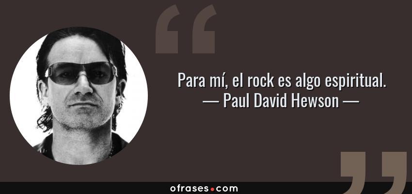 Paul David Hewson Para Mí El Rock Es Algo Espiritual