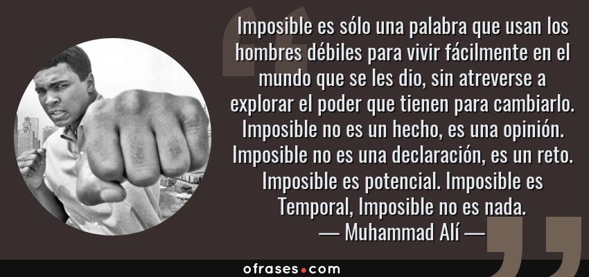 Muhammad Alí Imposible Es Sólo Una Palabra Que Usan Los