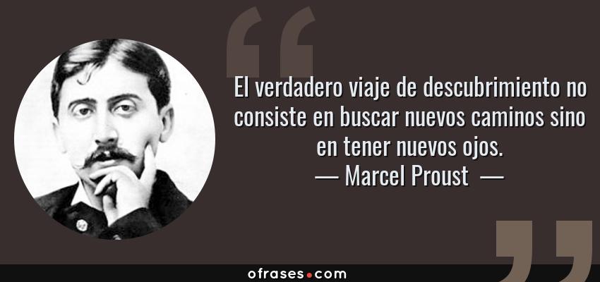 Marcel Proust El Verdadero Viaje De Descubrimiento No