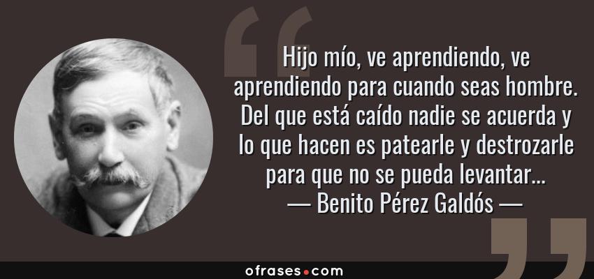 Benito Pérez Galdós Hijo Mío Ve Aprendiendo Ve