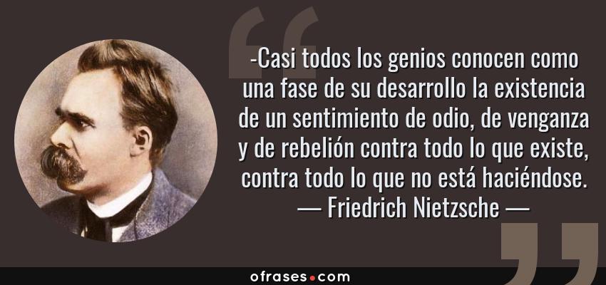 Friedrich Nietzsche Casi Todos Los Genios Conocen Como Una