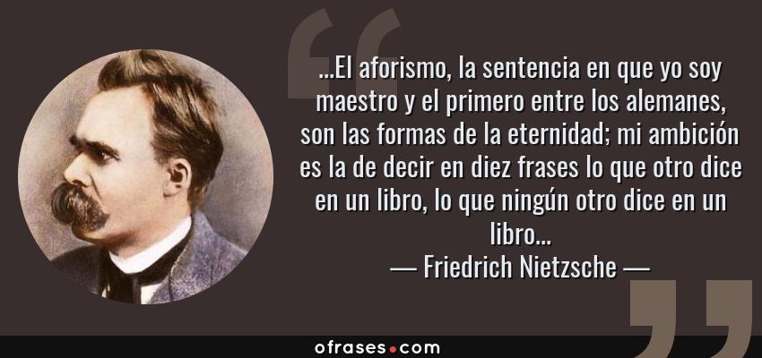 Friedrich Nietzsche El Aforismo La Sentencia En Que Yo