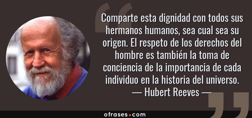 Hubert Reeves Comparte Esta Dignidad Con Todos Sus Hermanos