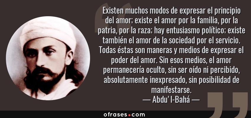 Abdu L Baha Existen Muchos Modos De Expresar El Principio Del Amor