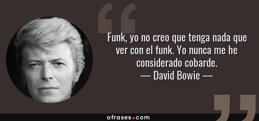 David Bowie Funk Yo No Creo Que Tenga Nada Que Ver Con El