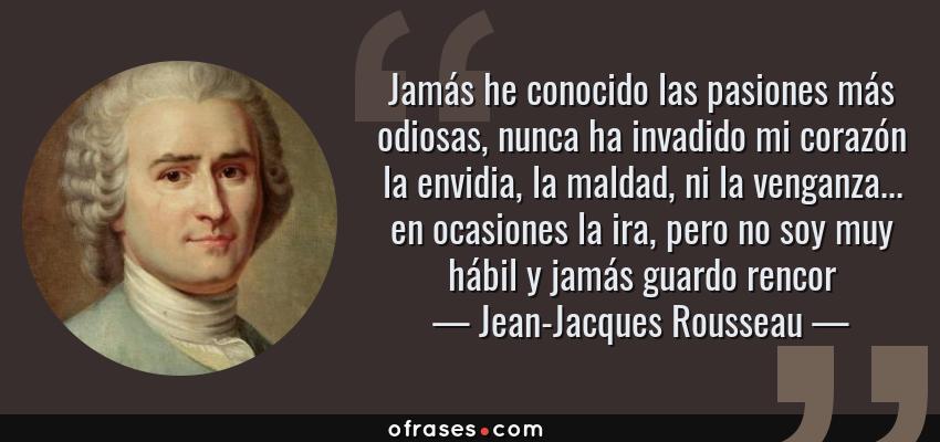 Jean Jacques Rousseau Jamás He Conocido Las Pasiones Más
