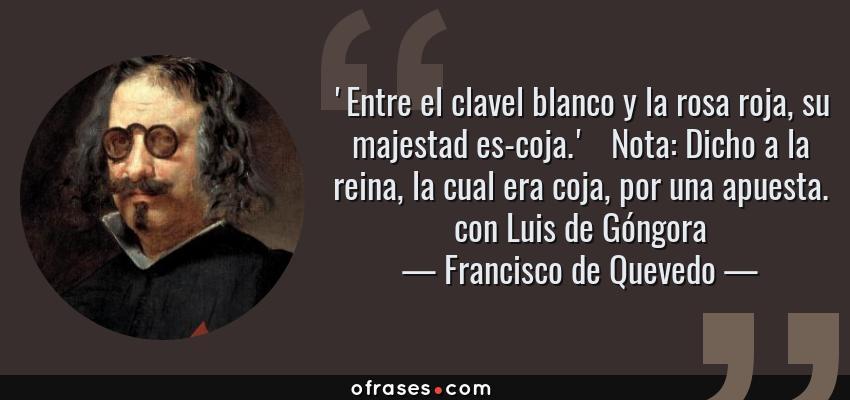 Francisco De Quevedo Entre El Clavel Blanco Y La Rosa