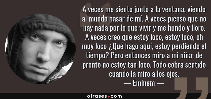 Eminem A Veces Me Siento Junto A La Ventana Viendo Al