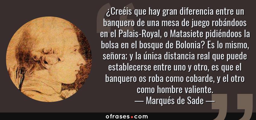 Marqués De Sade Creéis Que Hay Gran Diferencia Entre Un