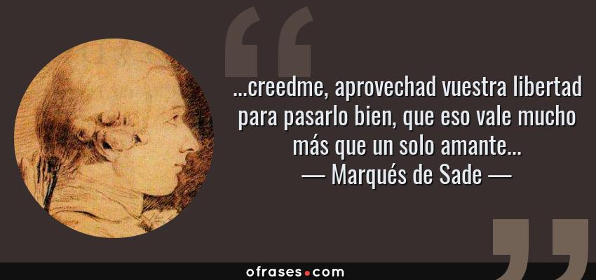 Marqués De Sade Creedme Aprovechad Vuestra Libertad