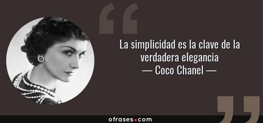 Frases de Coco Chanel - La simplicidad es la clave de la verdadera elegancia