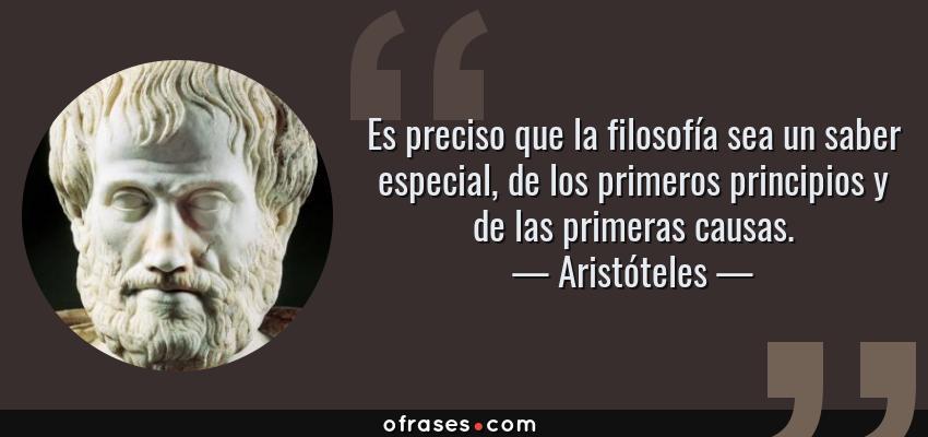 Aristóteles Es Preciso Que La Filosofía Sea Un Saber