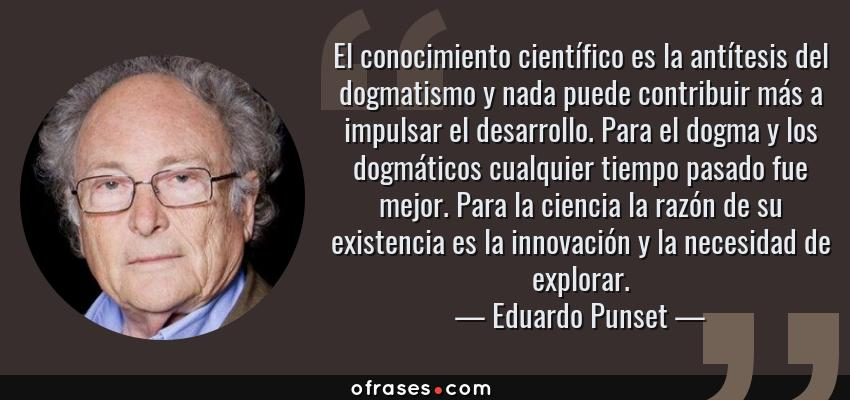 Eduardo Punset El Conocimiento Científico Es La Antítesis