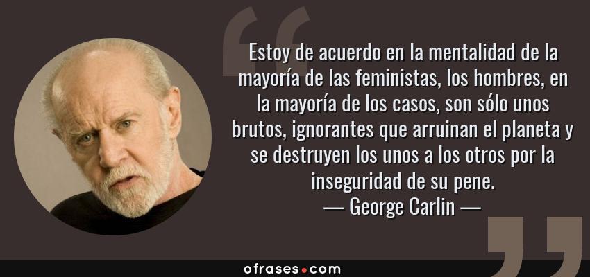 George Carlin Estoy De Acuerdo En La Mentalidad De La