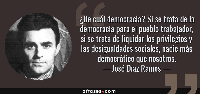 José Díaz Ramos De Cuál Democracia Si Se Trata De La
