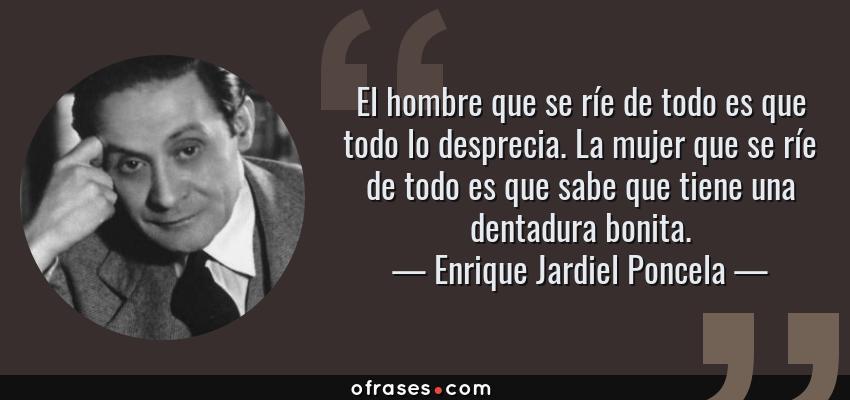 Enrique Jardiel Poncela El Hombre Que Se Ríe De Todo Es Que