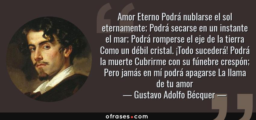 Gustavo Adolfo Becquer Amor Eterno Podra Nublarse El Sol