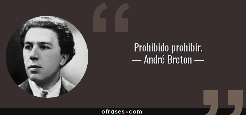 Frases de André Breton - Prohibido prohibir.