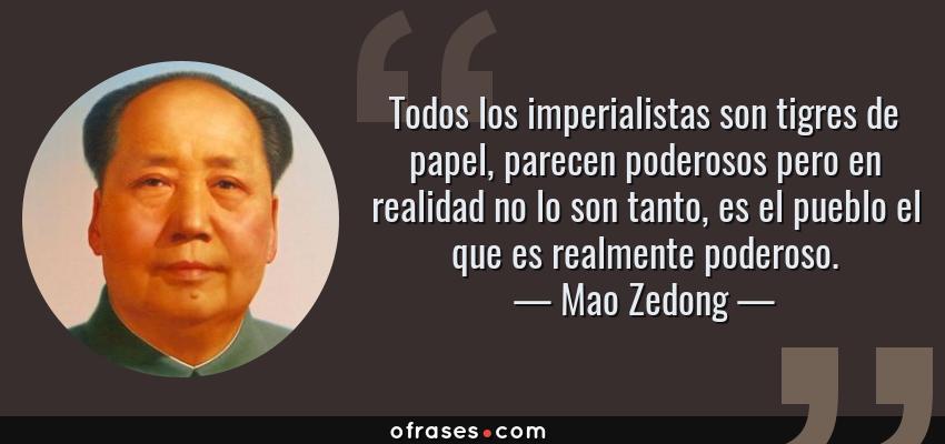 Mao Zedong Todos Los Imperialistas Son Tigres De Papel
