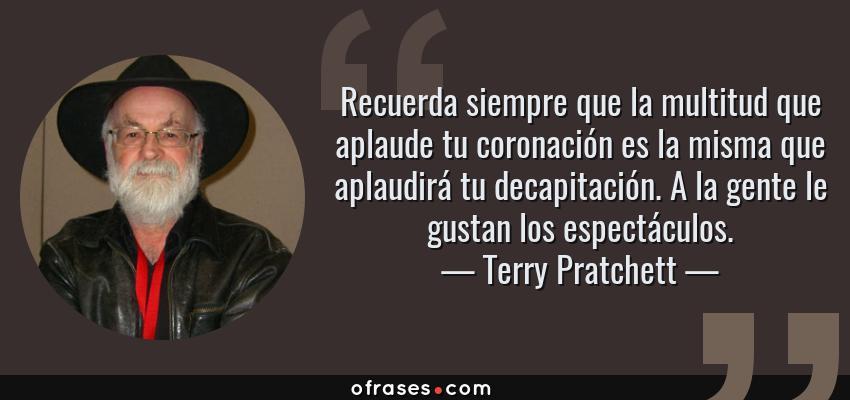 Terry Pratchett Recuerda Siempre Que La Multitud Que