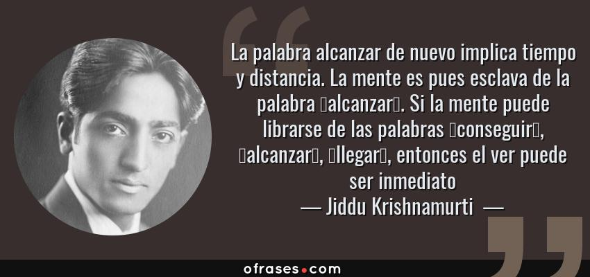 Jiddu Krishnamurti La Palabra Alcanzar De Nuevo Implica