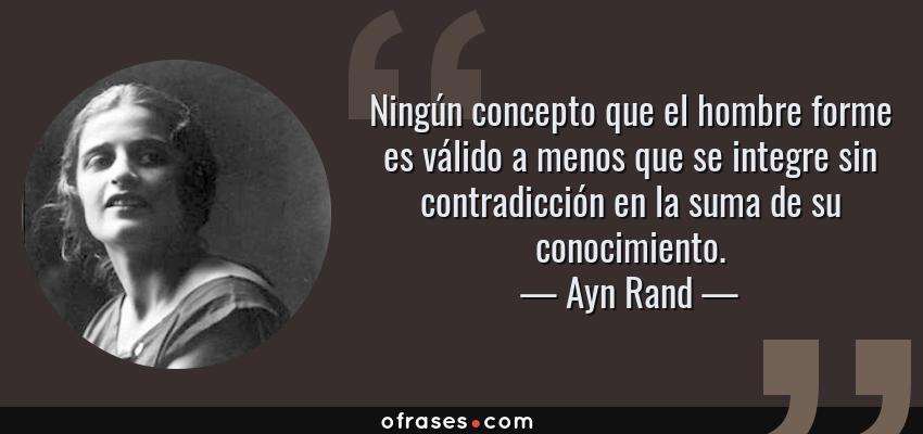Ayn Rand Ningún Concepto Que El Hombre Forme Es Válido A